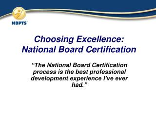 Choosing Excellence: National Board Certification