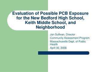 Jan Sullivan, Director Community Assessment Program Massachusetts Dept. of Public Health