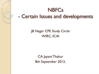 NBFCs  - Certain Issues and developments