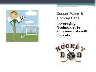 Soccer Moms & Hockey Dads