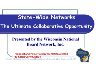 Presented by the Wisconsin National Board Network, Inc.