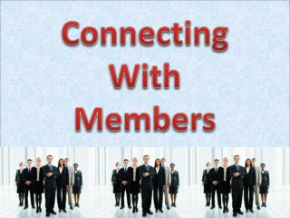 Connecting With Members