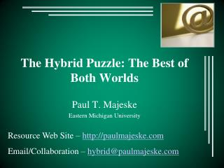 The Hybrid Puzzle: The Best of Both Worlds