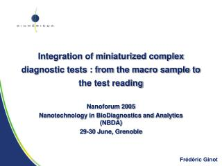 Integration of miniaturized complex diagnostic tests : from the macro sample to the test reading