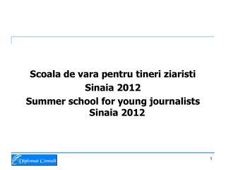 Scoala de vara pentru tineri ziaristi Sinaia 2012 Summer school for young journalists Sinaia 2012