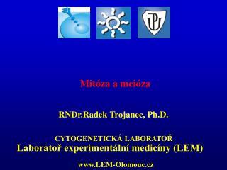 RNDr.Radek Trojanec, Ph.D.
