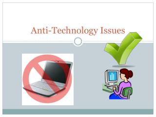 Anti-Technology Issues