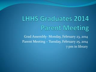 LHHS Graduates 2014 Parent Meeting