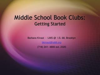 Middle School Book Clubs:   Getting Started