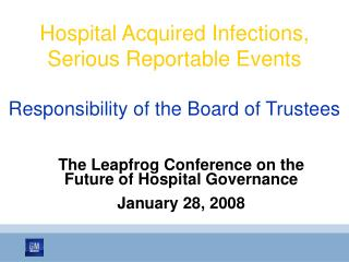 Hospital Acquired Infections, Serious Reportable Events Responsibility of the Board of Trustees