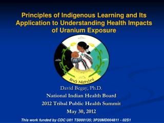 David  Begay , Ph.D. National  Indian Health Board   2012  Tribal Public Health Summit