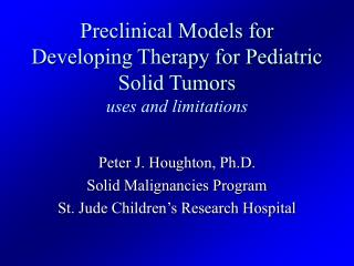 Preclinical Models for Developing Therapy for Pediatric Solid Tumors  uses and limitations