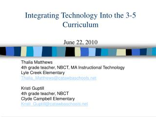 Integrating Technology Into the 3-5 Curriculum June 22, 2010
