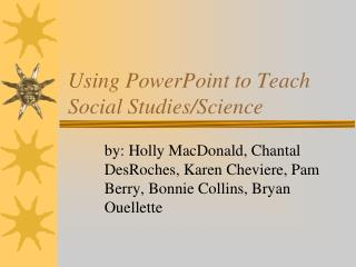 Using PowerPoint to Teach Social Studies/Science