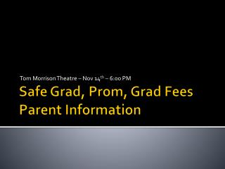 Safe Grad, Prom, Grad Fees  Parent Information