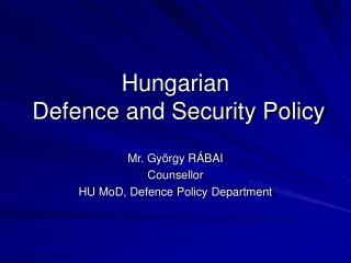 Hungarian  Defence and Security Policy