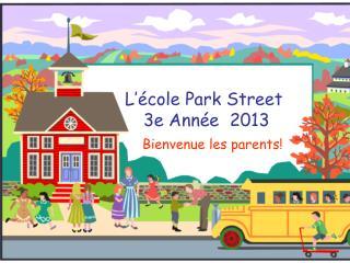L'école Park Street  3e Année  2013