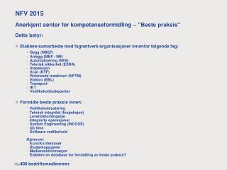 """NFV 2015 Anerkjent senter for kompetanseformidling – """"Beste praksis"""" Dette betyr:"""