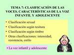 TEMA 7: CLASIFICACI N DE LAS VOCES. CARACTER STICAS DE LA VOZ INFANTIL Y ADOLESCENTE