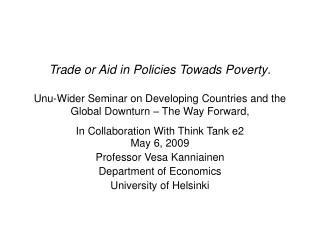 May 6, 2009 Professor Vesa Kanniainen Department of Economics University of Helsinki