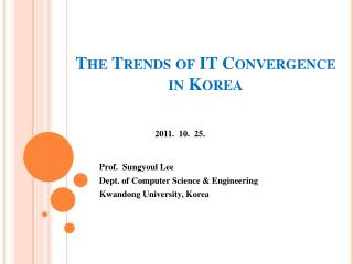 The Trends of IT Convergence in Korea