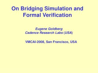 On Bridging Simulation and Formal Verification