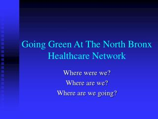 Going Green At The North Bronx Healthcare Network