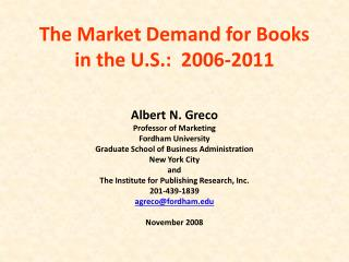 The Market Demand for Books in the U.S.:  2006-2011