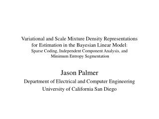Variational and Scale Mixture Density Representations for Estimation in the Bayesian Linear Model:  Sparse Coding, Indep