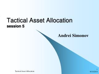 Tactical Asset Allocation  session  5