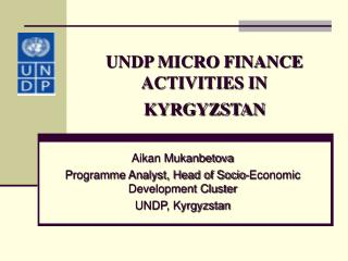 UNDP MICRO FINANCE ACTIVITIES IN KYRGYZSTAN