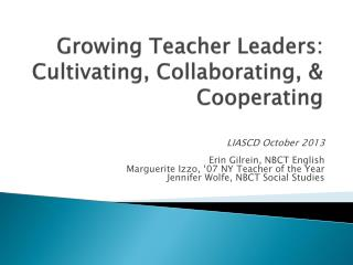 Growing Teacher Leaders: Cultivating, Collaborating, & Cooperating