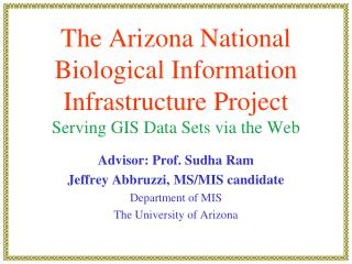 Advisor: Prof. Sudha Ram Jeffrey Abbruzzi, MS/MIS candidate Department of MIS