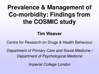 Prevalence  Management of Co-morbidity: Findings from the COSMIC study