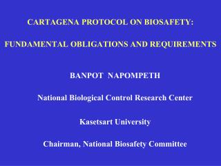 CARTAGENA PROTOCOL ON BIOSAFETY: FUNDAMENTAL OBLIGATIONS AND REQUIREMENTS