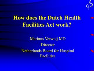 How does the Dutch Health Facilities Act work?