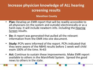 Increase physician knowledge of ALL hearing screening results Marathon County