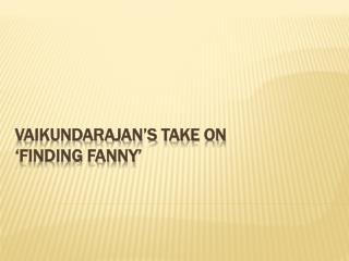 Vaikundarajan's Take On Finding Fanny