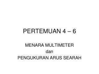 PERTEMUAN 4 – 6