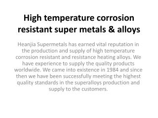 High temperature corrosion resistant super metals & alloys