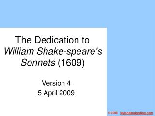 The Dedication to  William Shake-speare s Sonnets 1609