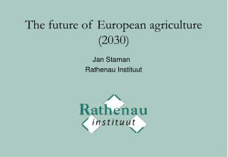 The future of European agriculture (2030)