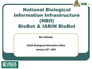 National Biological Information Infrastructure (NBII) BioBot & IABIN BioBot
