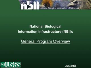National Biological Information Infrastructure (NBII): General Program Overview