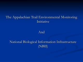 The Appalachian Trail Environmental Monitoring Initiative  And