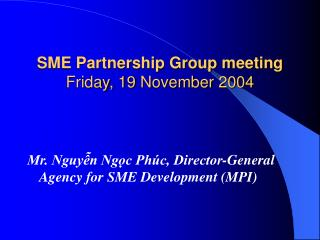 SME Partnership Group meeting Friday, 19 November 2004