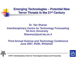 Emerging Technologies – Potential New Terror Threats in the 21 st  Century