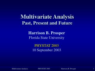 Multivariate Analysis Past, Present and Future