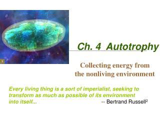 Ch. 4  Autotrophy
