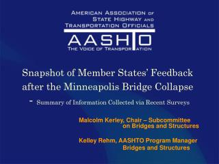 Malcolm Kerley, Chair – Subcommittee 			on Bridges and Structures